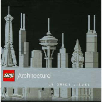 Lego Architecture le guide visuel
